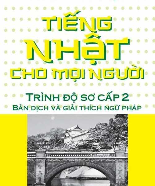 Minna No Nihongo sơ cấp 2 Bản dịch và giải thích ngữ pháp Giải thích NXB trẻ