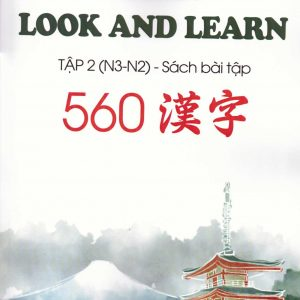 Kanji Look and Learn 560 N3.2 Bài Tập